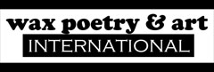 Wax Poetry & Art International