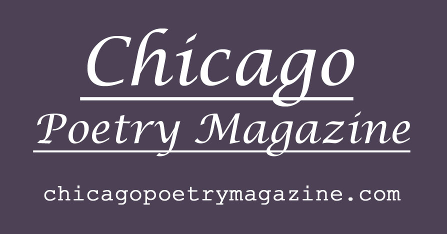 Chicago Poetry Magazine. chicagopoetrymagazine.com