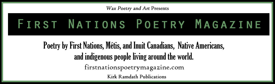 First Nations Poetry Magazine publishes poetry by First Nations, M�tis,and Inuit Canadians, Native Americans, and indigenous people living around the world.
