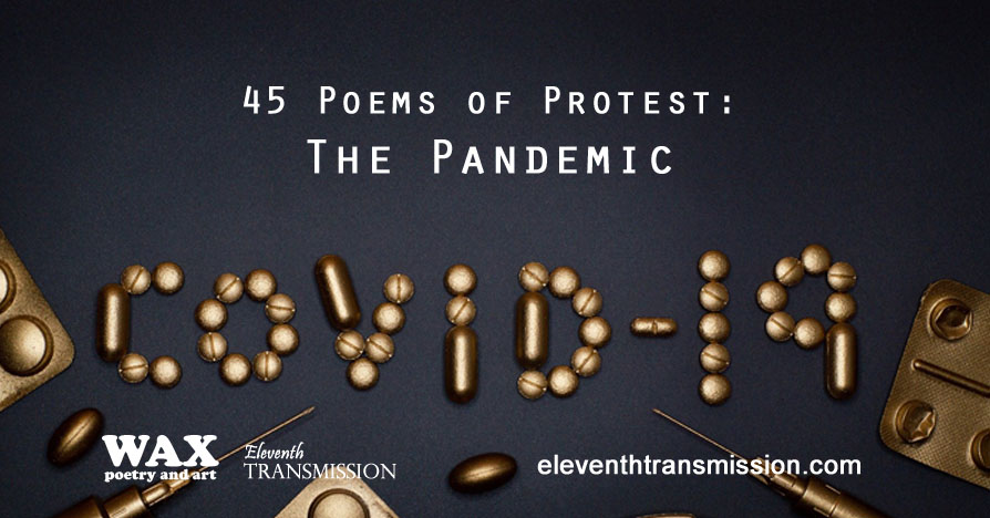 45 Poems of Protest: The Pandemic - eleventhtransmission.com - image shows pills arranged to spell, 'COVID-19'.