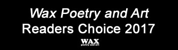 Wax Poetry and Art Readers Choice 2017