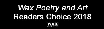 Wax Poetry and Art Readers Choice 2018