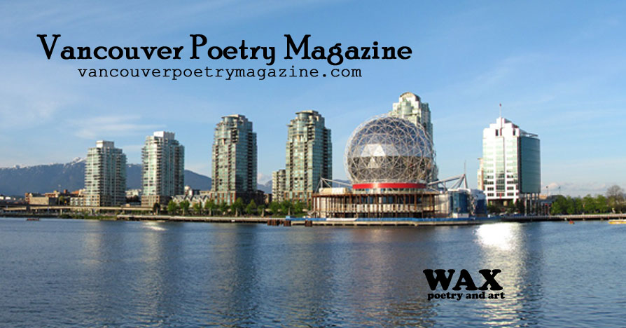 Header image shows Science World in Vancouver - Vancouver Poetry Magazine - vancouverpoetrymagazine.com