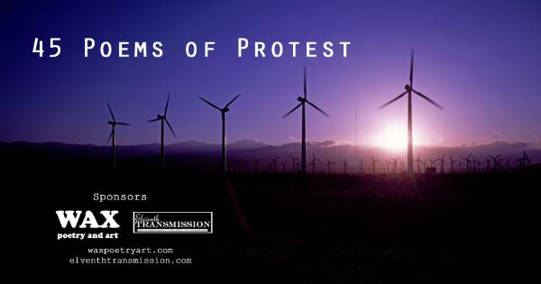 smaller header image for facebook sharing - 45 Poems of Protest - Header image shows wind turbines - click to go to the 45 Poems of Protest Home Page.