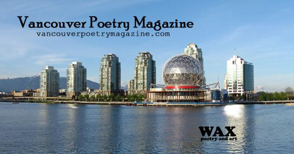 Smaller image for Facebook - Header image shows Science World in Vancouver - Vancouver Poetry Magazine - vancouverpoetrymagazine.com