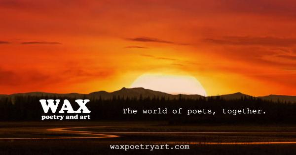 Smaller image for Facebook - Header image shows Wax Poetry and Art logo over a sunset - Wax Poetry and Art - waxpoetryart.com